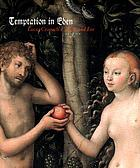 Temptation in Eden : Lucas Cranach's Adam and Eve