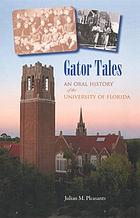 Gator tales : an oral history of the University of Florida