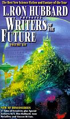 "L. Ron Hubbard presents Writers of the future : volume XIV - the year's best tales from ""Writers of the Future"" International Writing Program ; illustrated by the winners in the ""Illustrators of the Future"" International Illustration Program"