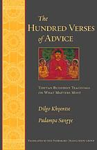 The hundred verses of advice : Tibetan Buddhist teachings on what matters most