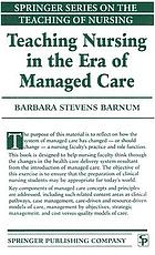 Teaching nursing in the era of managed care