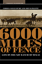 6,000 miles of fence : life on the XIT Ranch of Texas