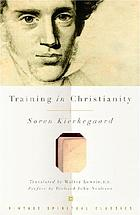 Training in Christianity ; and, the Edifying discourse which 'accompanied' it