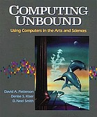 Computing unbound : using computers in the arts and sciences