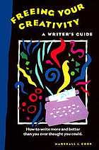 Freeing your creativity : a writer's guide