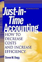 Just-in-time accounting : how to decrease costs and increase efficiency