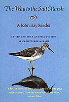 The way to the salt marsh : a John Hay reader