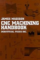 CNC machining handbook : basic theory, production data, and machining procedures