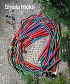 Sheila Hicks : 50 years