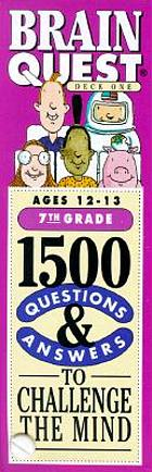 Brain quest : 1500 questions to challenge the mind ages 12 - 13, 7th grade