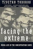 Facing the extreme : moral life in the concentration camps