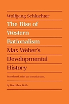 The rise of Western rationalism : Max Weber's developmental history