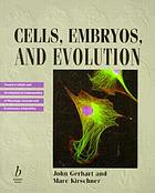 Cells, embryos, and evolution toward a cellular and developmental understanding of phenotypic variation and evolutionary adaptability