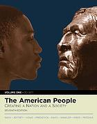 The American People : Creating a Nation and a Society: To 1877