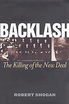 Backlash : the killing of the New Deal