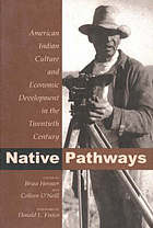 Native pathways : American Indian culture and economic development in the twentieth century