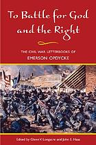 To battle for God and the right : the Civil War letterbooks of Emerson Opdycke