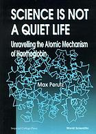 Science is not a quiet life : unravelling the atomic mechanism of haemoglobin