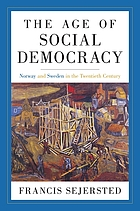 The age of social democracy : Norway and Sweden in the twentieth century
