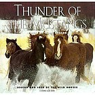 Thunder of the Mustangs : legend and lore of the wild horses