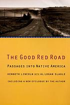 The good red road : passages into native America