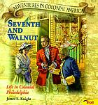 Seventh and Walnut : life in colonial Philadelphia
