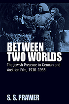 Between two worlds : the Jewish presence in German and Austrian film, 1910-1933