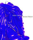 Roxy Paine : second nature