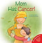 Mom has cancer!