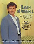 Daniel O'Donnell : my pictures and places : the official illustrated book