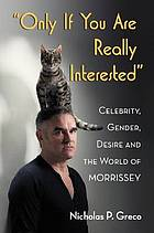 """Only if you are really interested"" : celebrity, gender, desire and the world of Morrissey"
