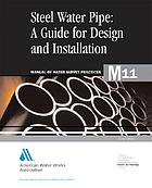 Steel pipe : a guide for design and installation