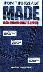 How things are made : from automobiles to zippers