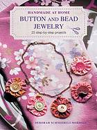 Button and bead jewelry : 25 step-by-step projects