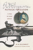 Patrick Ferguson : 'a man of some genius'