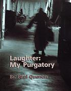 Laughter : my purgatory