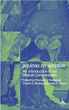 Aquinas on scripture : an introduction to his biblical commentaries