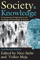 Society and knowledge : contemporary perspectives in the sociology of knowledge