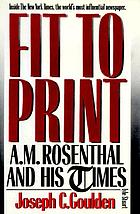 Fit to print : A.M. Rosenthal and his Times