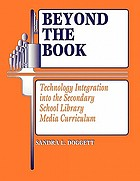 Beyond the book : technology integration into the secondary school library media curriculum