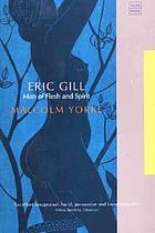 Eric Gill, man of flesh and spirit