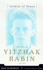 Soldier of peace : the life of Yitzhak Rabin, 1922-1995