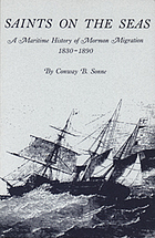 Saints on the seas : a maritime history of Mormon migration, 1830-1890
