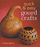 Quick & easy gourd crafts