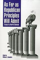 As far as republican principles will admit : essays