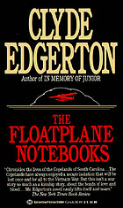 The floatplane notebooks : a novel