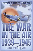 The war in the air 1939-1945: an anthology of personal experience