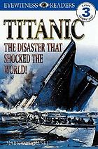 Titanic : the disaster that shocked the world