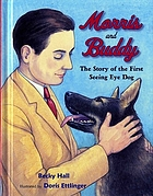 Morris and Buddy : the story of the first seeing eye dog