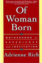 Of woman born : motherhood as experience and institution